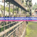 Best Paint for Wrought Iron Railings