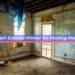 Best Exterior Primer for Peeling Paint