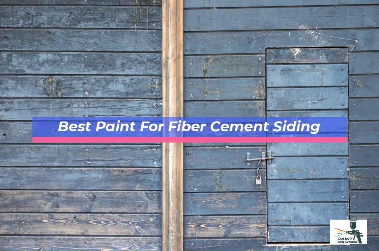Best Paint For Fiber Cement Siding