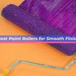 Best Paint Rollers for Smooth Finish