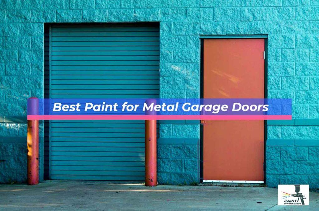 Best Paint for Metal Garage Doors