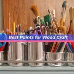 Best Paints for Wood Craft