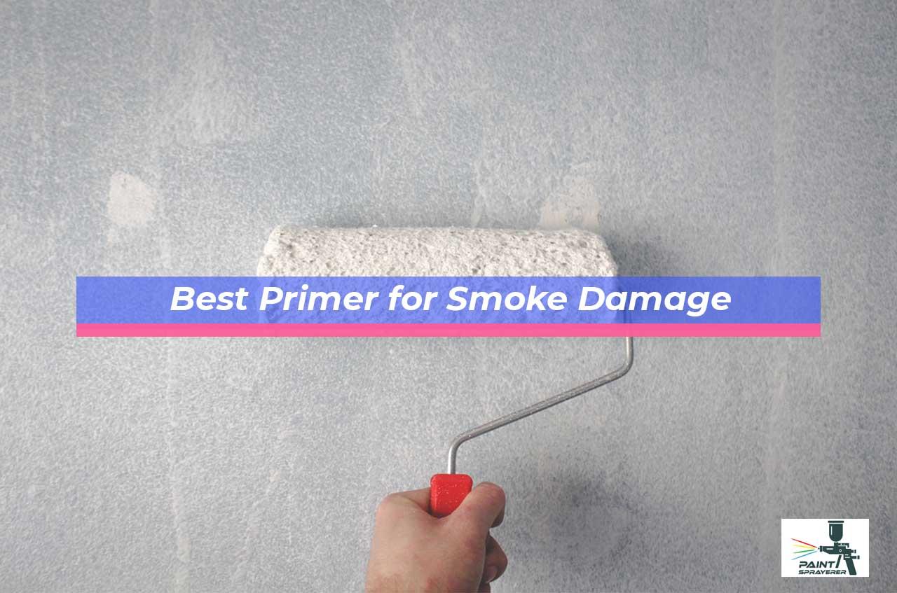 Best Primer for Smoke Damage