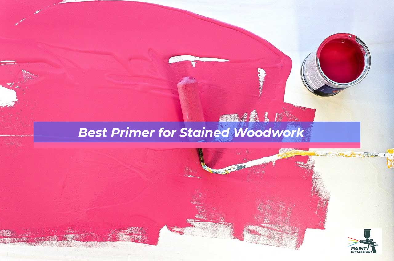 Best Primer for Stained Woodwork