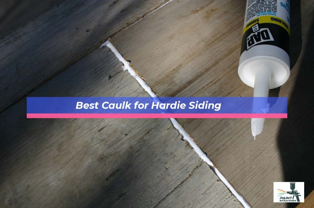 Best Caulk for Hardie Siding