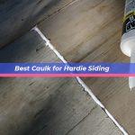 Best Caulk for Hardie Siding