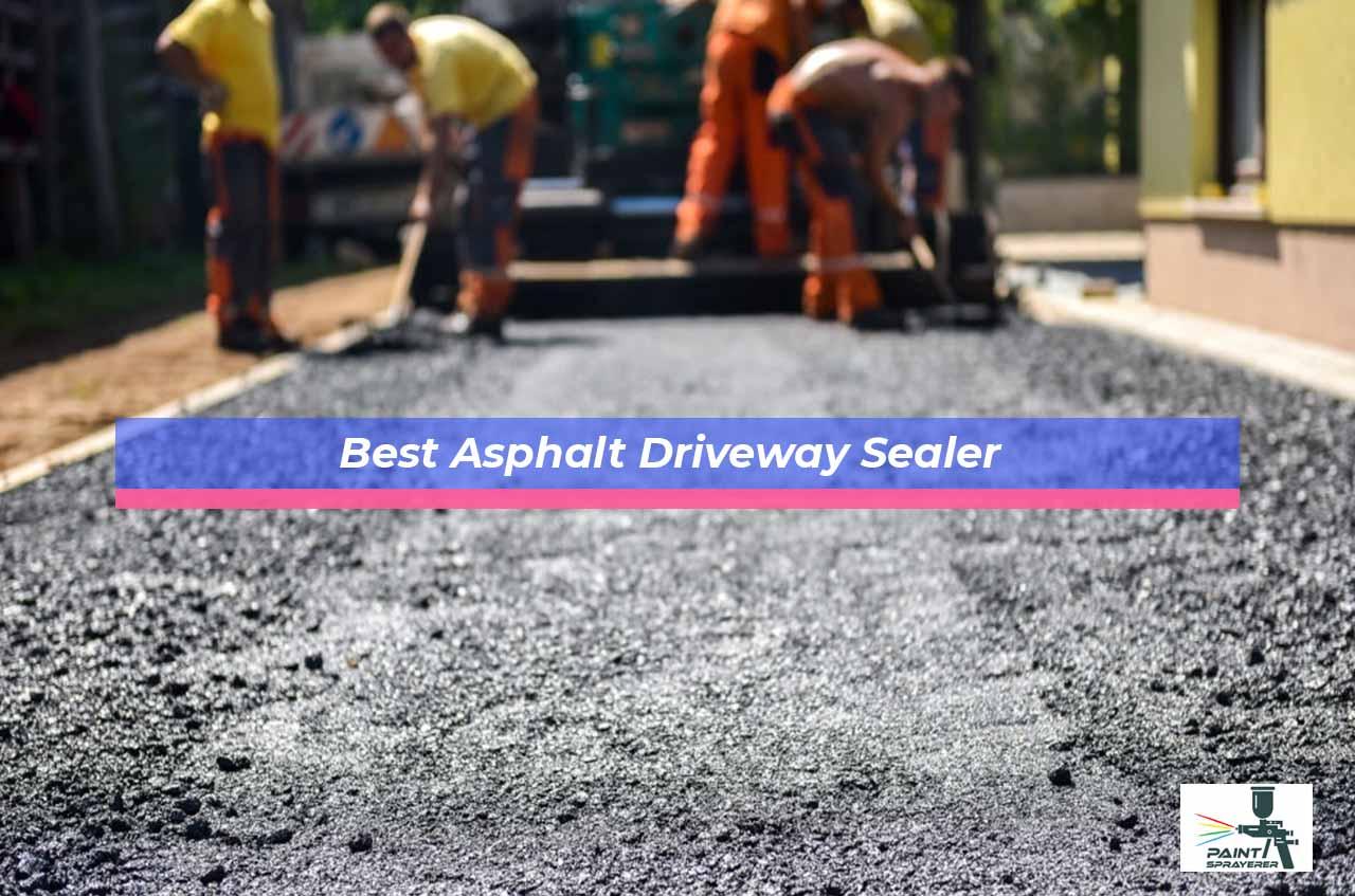 Best Asphalt Driveway Sealer