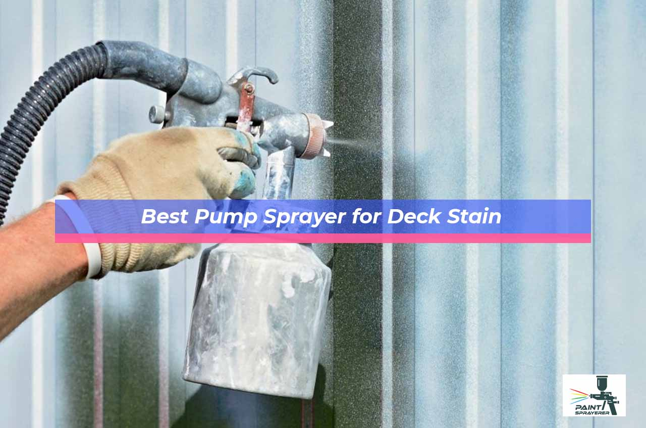 Best Pump Sprayer for Deck Stain