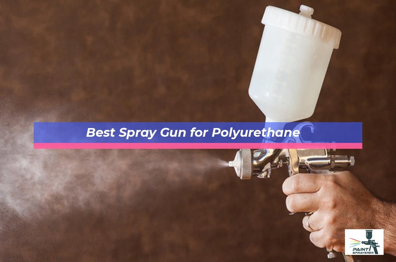 Best Spray Gun for Polyurethane