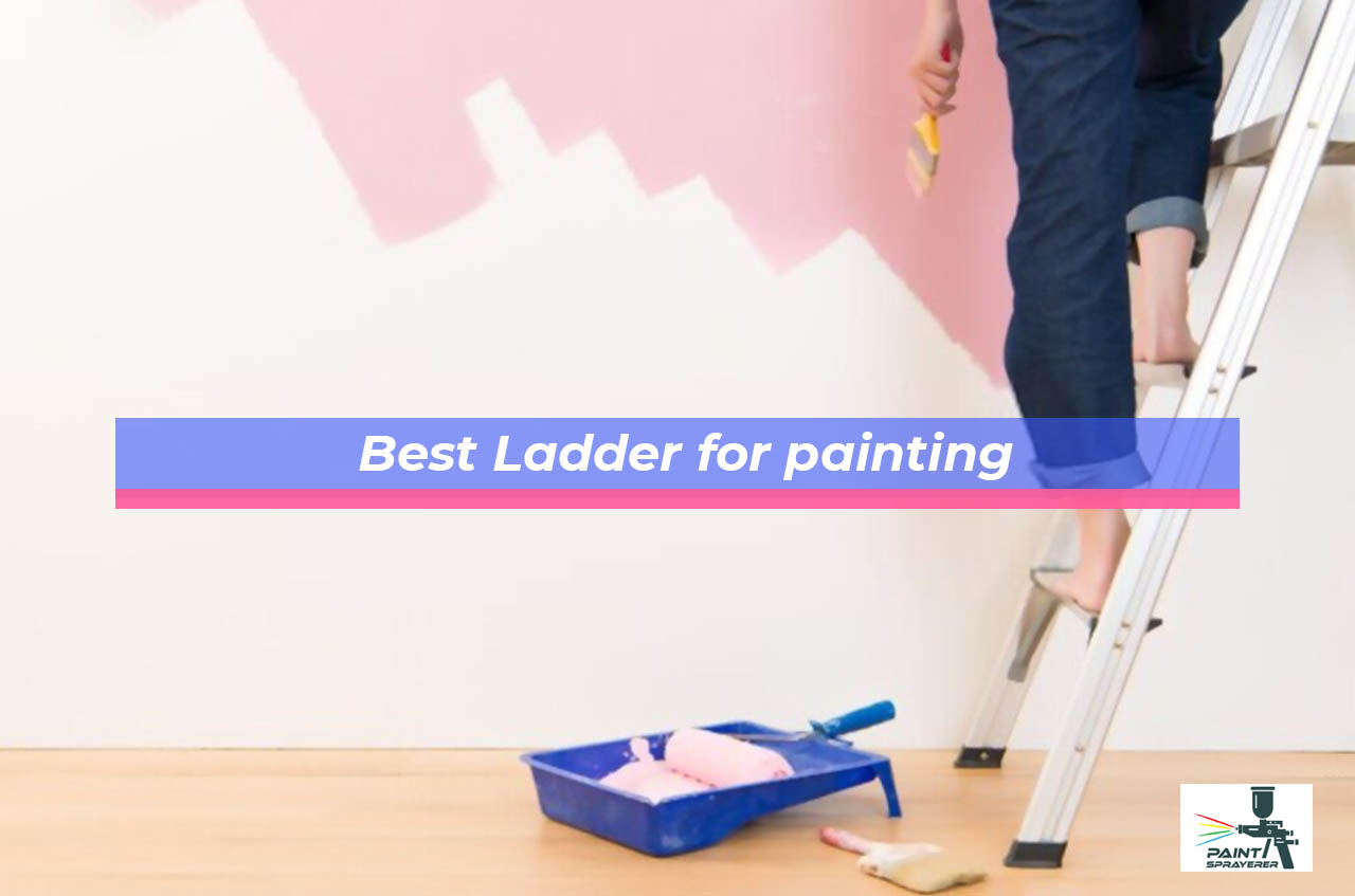 Best Ladder for painting