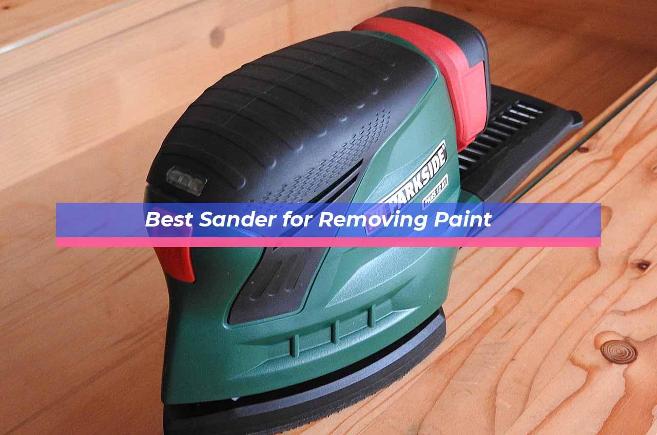 Best Sander for Removing Paint