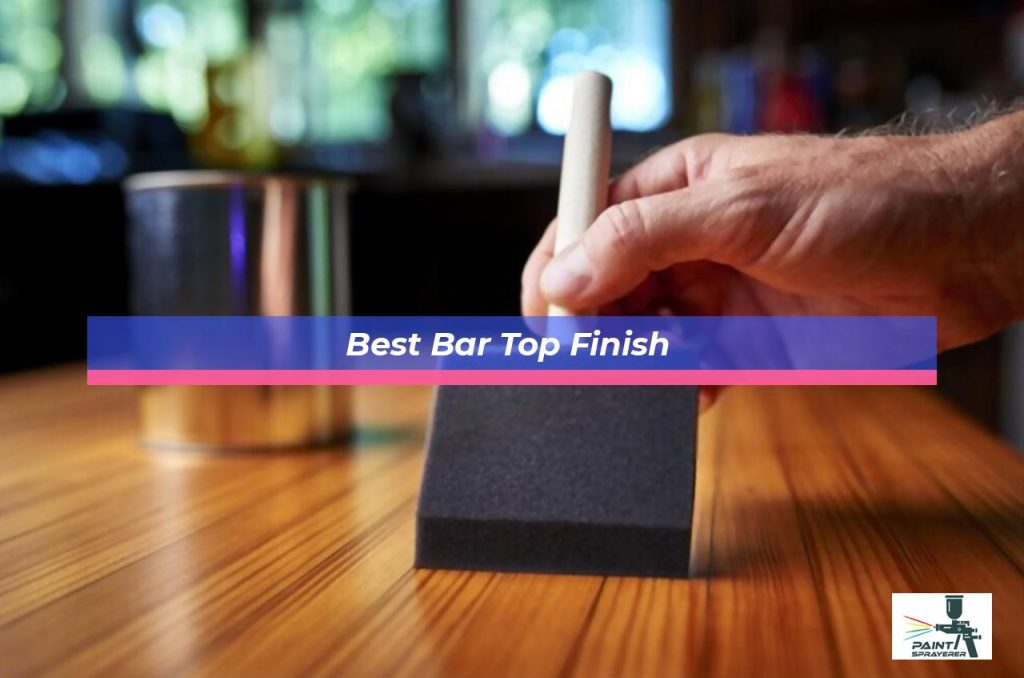 Best Bar Top Finish