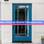 Best Finish for Exterior Fiberglass Door