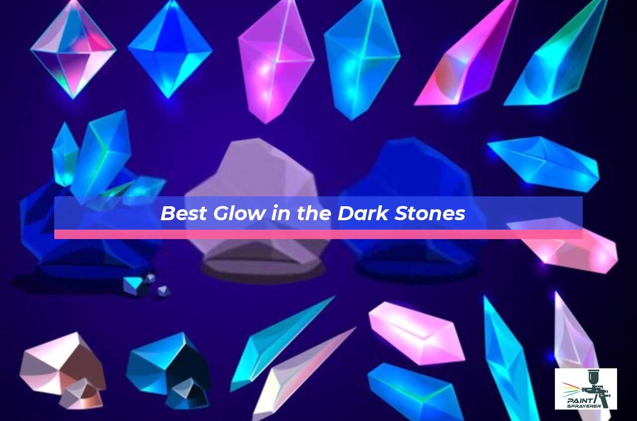 Best Glow in the Dark Stones
