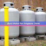 Best Paint for Propane Tank