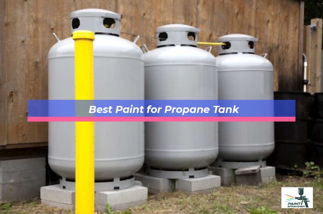 Best Paint for Propane Tank