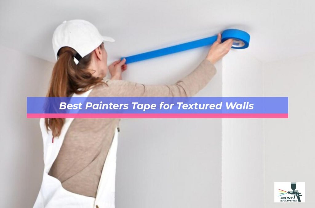 Best Painters Tape for Textured Walls